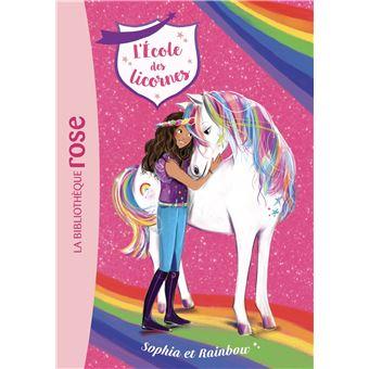 L'école des licornesL'école des Licornes 01 - Sophia et Rainbow