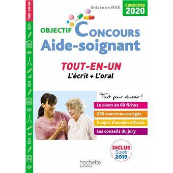 Objectif Concours 2020 Aide Soignant Tout En Un Broche Gerard Guilhemat Gregory Viateau Alain Vidal Achat Livre Fnac