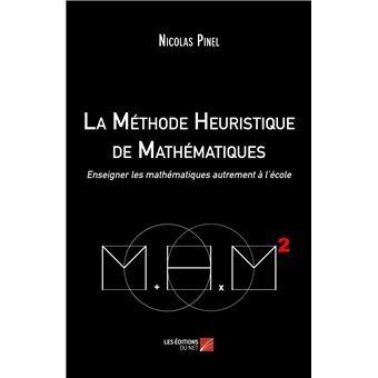 La methode heuristique de mathematiques - enseigner les math