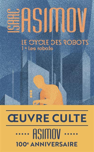 Le cycle des robots - Les robots - tome 1