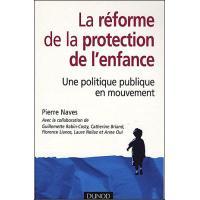 La réforme de la protection de l'enfance - Une politique publique en mouvement