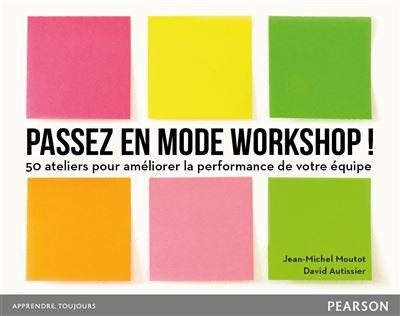 Passez en mode workshop !