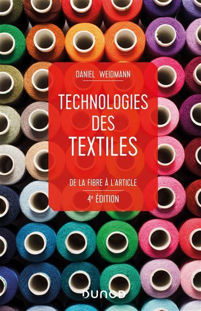 Technologies des textiles - 3e éd. - De la fibre à l'article