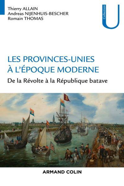 Les Provinces-Unies à l'époque moderne - De la Révolte à la République batave - 9782200626228 - 24,99 €