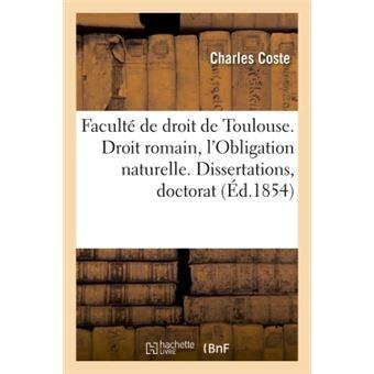 Faculté de droit de Toulouse. Droit romain, l'Obligation naturelle. Dissertations pour le doctorat