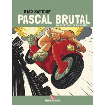 Pascal BrutalPascal Brutal - Plus fort que les forts (Edition 40 ans)