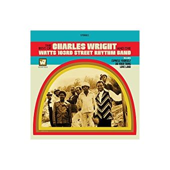 The Best Of The Charles Wright And The Watts 103rd