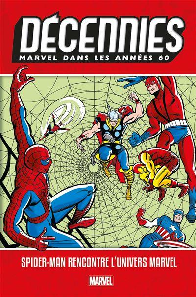 Décennies : Marvel dans les Années 60 Spider-Man rencontre l'univers Marvel