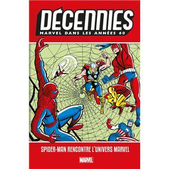 Décennies: Marvel dans les Années 60 - Spider-Man rencontre l'univers Marvel