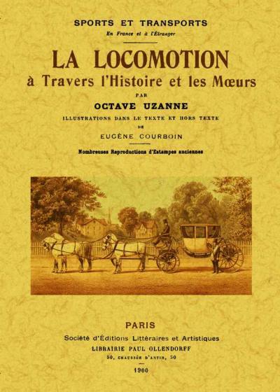 La locomotion à travers l'histoire et les moteurs