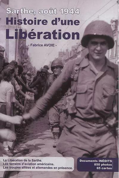 Sarthe Août 1944 Histoire d'une libération