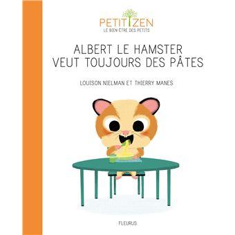 Albert le hamster veut toujours des pâtes - cartonné - Louison Nielman, Thierry Manès - Achat Livre | fnac