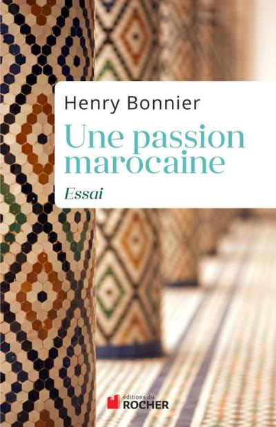 Une passion marocaine - 9782268077758 - 13,99 €