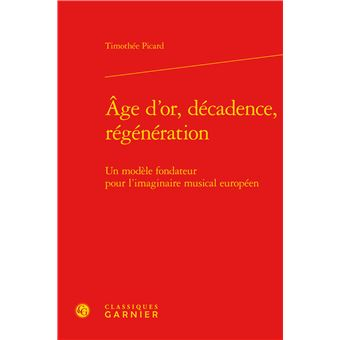 Age d'or, décadence, régénération