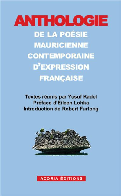 Anthologie de la poésie mauricienne contemporaine d'expression française