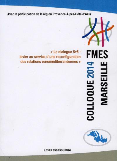 Le dialogue 5+5 : Levier au service d'une reconfiguration des relations euro-méditerranéennes