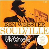 Soulville The Soul Of Ben Webster 1957 And 1959
