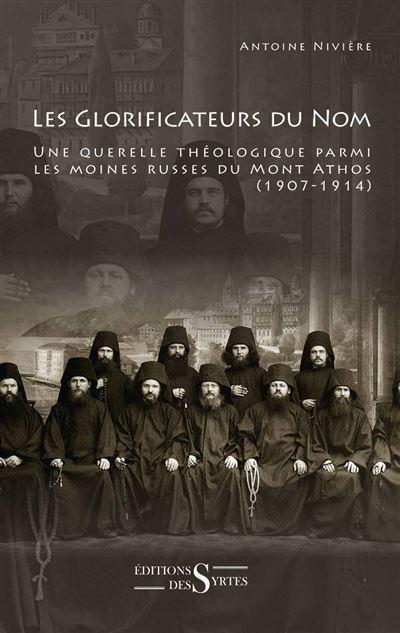 Les glorificateurs du nom une querelle théologique parmi les moines russes du mont Athos, 1907-1914