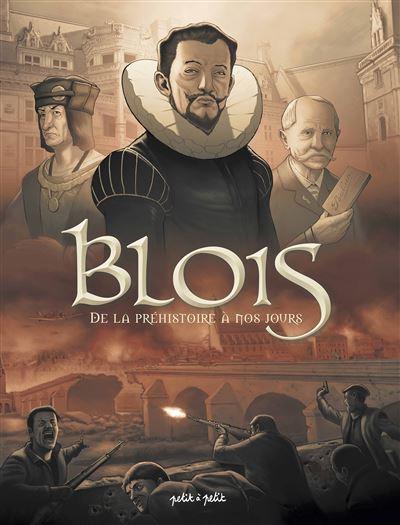 Blois en bd de la prehistoire a nos jours