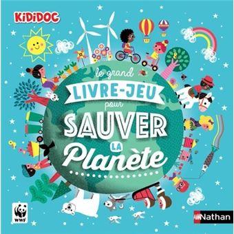 Kididoc Le Grand Livre Jeu Pour Sauver La Planete