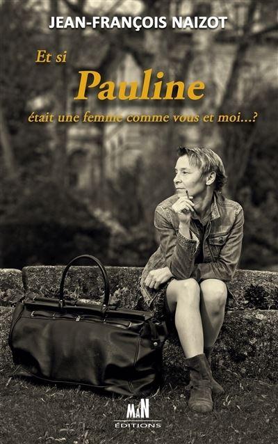 Et si Pauline était une femme comme vous et moi… ?