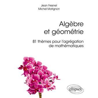 Algèbre et géométrie 2ème année. Cours et.... Dominique ...