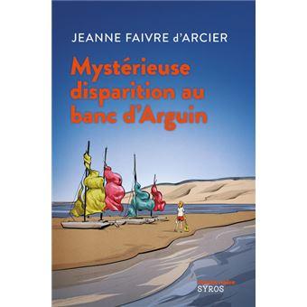 Mystérieuse Disparition Au Banc Darguin Poche Jeanne Faivre D