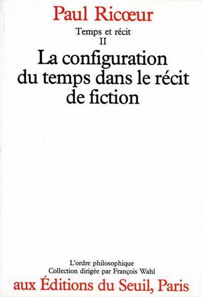 Temps et récit - tome 2 La configuration du temps dans le récit de la fiction