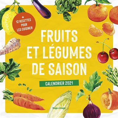 Calendrier mural Fruits et légumes de saison 2021   broché