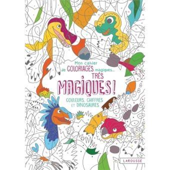 Coloriage Magique Dinosaure Ms.Mon Cahier De Coloriages Magiques Tres Magiques Couleurs Chiffres