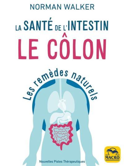 Santé de l'intestin - Le côlon - L'état de santé de chaque organe, glande et cellule de notre corps dépend de celui du côlon - 9788828502548 - 6,99 €
