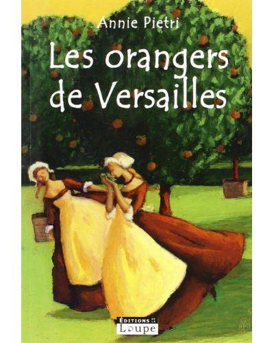 Les orangers de versailles - tome 1