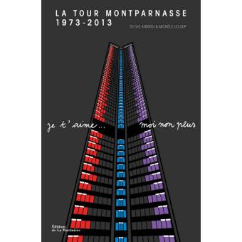 la tour montparnasse 1973 2013 je t 39 aime moi non plus broch mich le leloup sylvie. Black Bedroom Furniture Sets. Home Design Ideas