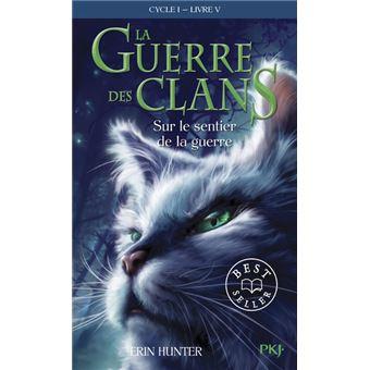 La guerre des clansLa guerre des Clans - cycle I - tome 5 Sur le sentier de la guerre -poche-