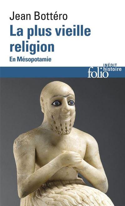 La plus vieille religion. En Mésopotamie - 9782072496998 - 11,99 €