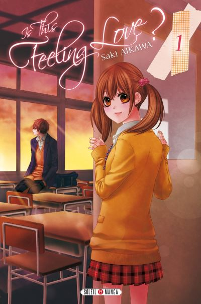 Is this feeling love - Tome 1 : Is this feeling Love ?