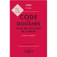 Code des douanes 2020, code des douanes de l'union annoté et commenté