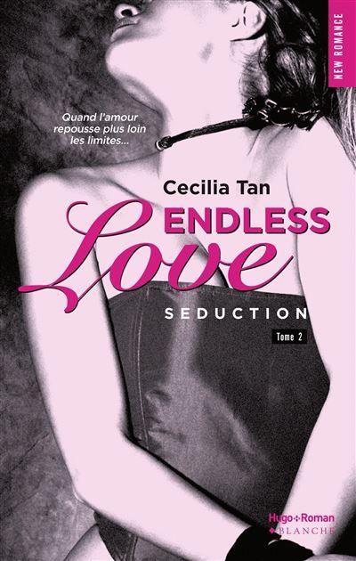Endless Love - tome 2 Séduction