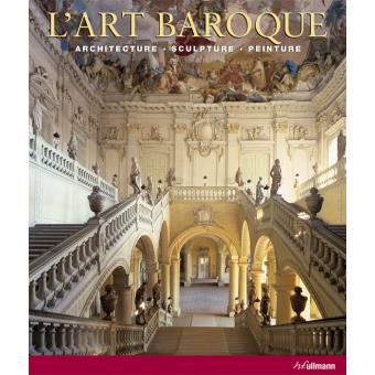 L Art Baroque Architecture Sculpture Peinture Relie Collectif Achat Livre Fnac