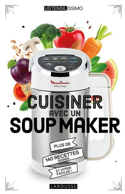 Cuisiner avec un soup maker - 9782035973870 - 7,99 €