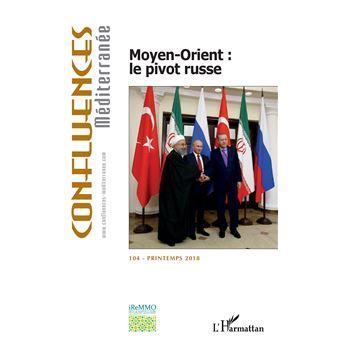 Confluences mediterranee,104:moyen orient le pivot russe