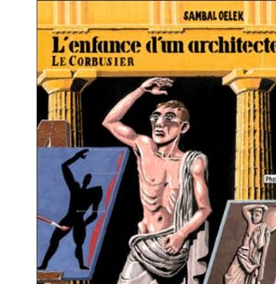 L' Enfance d'un architecte, le corbusier