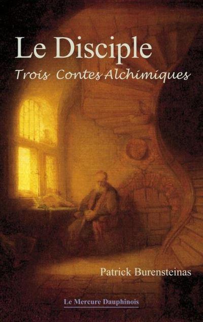 Le Disciple - Trois contes alchimiques - 9782356621504 - 7,49 €
