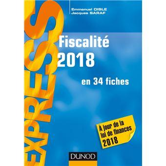 Fiscalité 2018 - en 34 fiches - A jour de la loi de finances 2018