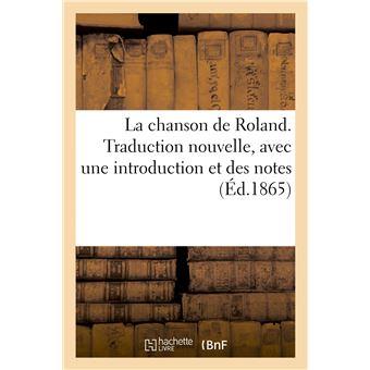 La chanson de Roland. Traduction nouvelle, avec une introduction et des notes