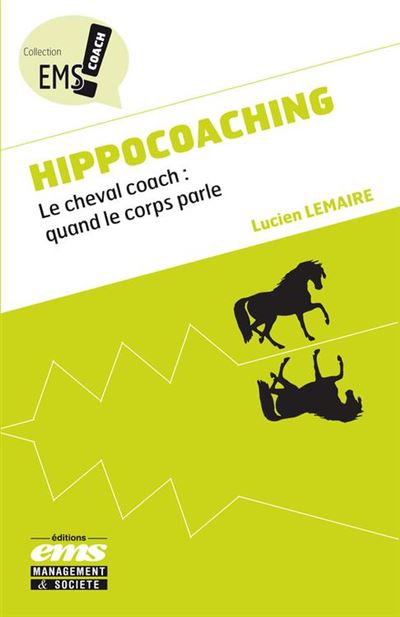 Hippocoaching - Le cheval coach - Quand le corps parle - 9782847697407 - 13,99 €