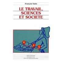 Le travail, sciences et société essais d'épistémologie et de sociologie du travail
