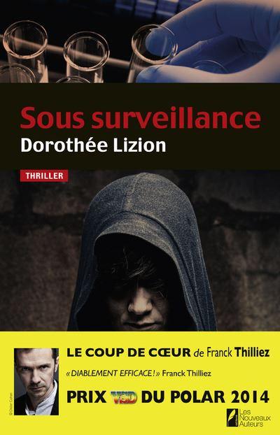 Sous surveillance. Coup de coeur de Franck Thilliez. Prix VSD 2014