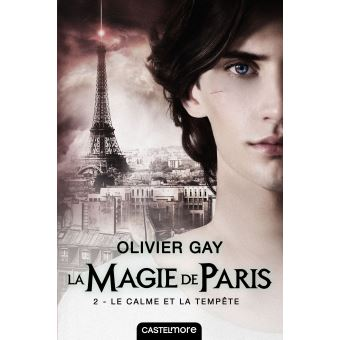 La magie de ParisLa magie de Paris, T2 : Le Calme et la Tempête