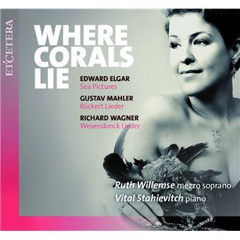 Where Corals Lie Sea Pictures Ruckert Lieder Wesendonck Lieder